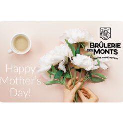 Brûlerie des Monts | Gift Card - Mother's Day